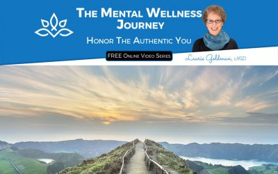 Video Series Replay – The Mental Wellness Journey: Honor the Authentic You