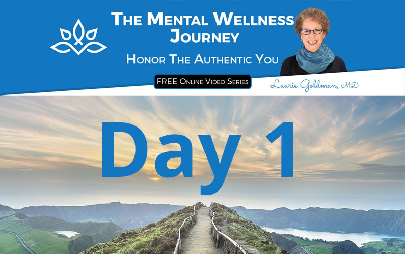 Day #1 The Mental Wellness Journey: Honor the Authentic You