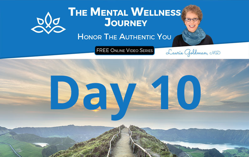 Last Day The Mental Wellness Journey: Honor The Authentic You