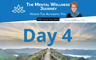 Day #4 The Mental Wellness Journey: Honor the Authentic You
