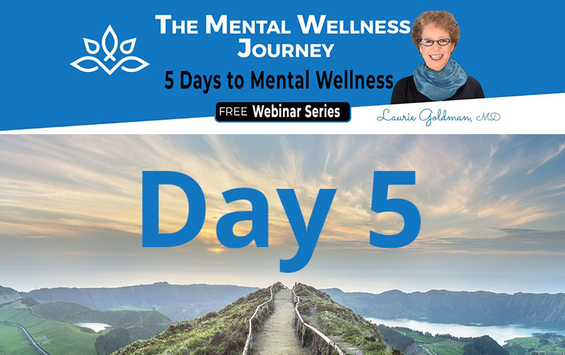 Today is Day #5 of 5 Days of Mental Wellness – FREE Webinar Series