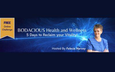 BODACIOUS Health and Wellness: 5 Days to Reclaim your Vitality!